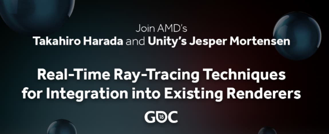GDC 2018 Presentation: Real-Time Ray-Tracing Techniques for